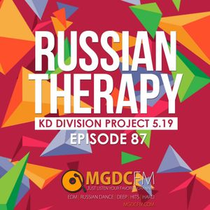 KD Division & Project 5.19 – Russian Therapy ''Episode 087'' (mgdcfm.com)