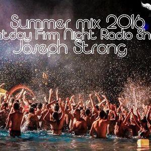 Joseph Strong - Saturday Firm Night Radio Show (Summer mix 2016)