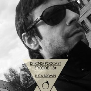 DNCNG Podcast Episode 13 - Luca Brown 07.2011