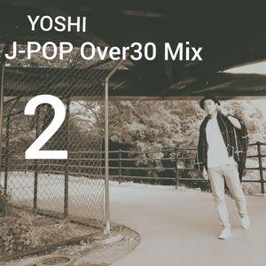 J-POP Over30 Mix 2