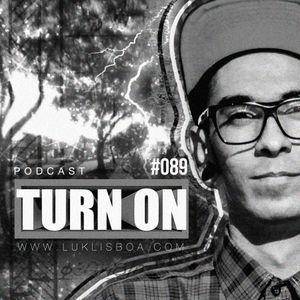 TURN ON #089