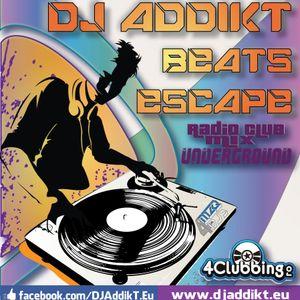 DJ AddikT - Beats Escape #24 [PodCasT SET]