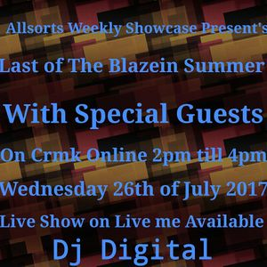 DJ Digital - Allsorts Weekly Showcase - Blazin Summer with Special Guests - 26/7/17