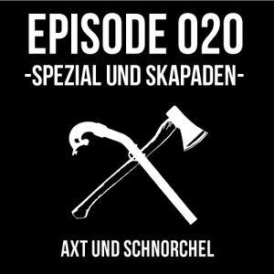 020 - SPEZIAL UND SKAPADEN - AXT UND SCHNORCHEL PODCAST