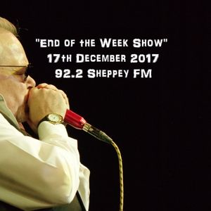 End of the Week Show 17th Dec 2017