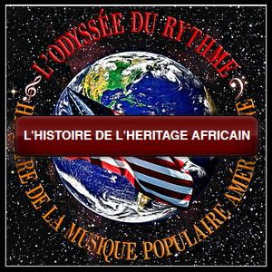 L'histoire de l'Héritage Africain