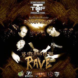 WE ARE SLAVE TO THE RAVE - DJ TOF vs DJ RAXFU