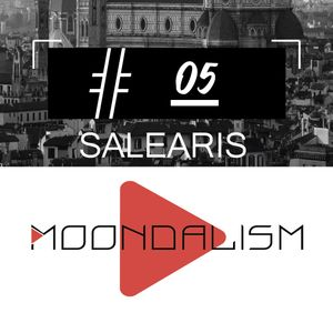 Moondalism Podcast #05 [ SALEARIS ]