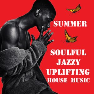 Summer Soulful Jazzy Uplifting  House Music The Midnite Son from Chicago