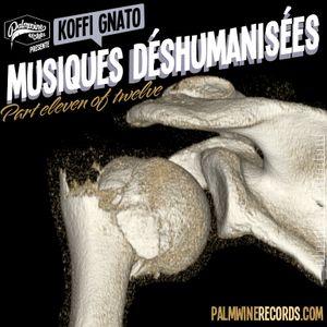 Musiques Désumanisées 11