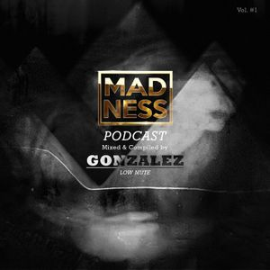 Podcast #1 Mixed & Compiled by Gonzalez [Low Mute]