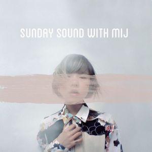 Sunday Sound with MIJ 29.11.15