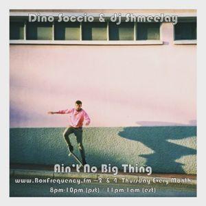 Dino Soccio & dj ShmeeJay - Ain't No Big Thing - 2017-12-28