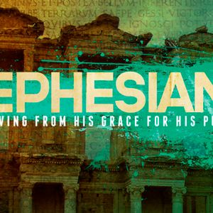 Ephesians: Lessons in Discipleship Part 5