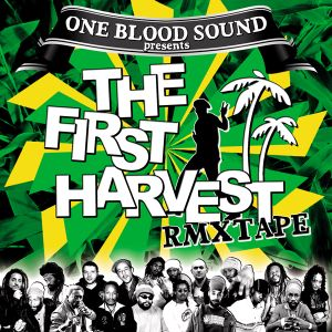 THE FIRST HARVEST RMXTAPE BY ONE BLOOD SOUND