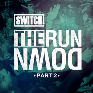 Switch   The Run Down - Part 02