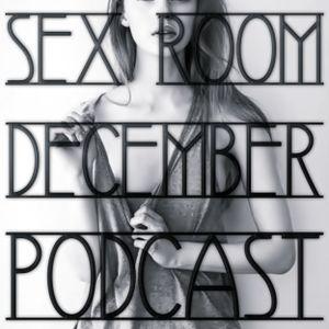 Sex Room - December Podcast