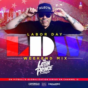 DJ LATIN PRINCE - LABOR DAY MIX WEEKEND - GLOBALIZATION (CHANNEL 13) AIRED SEPT 3RD, 2017