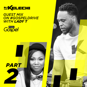 Guest Mix for Premier Gospel with Lady T - Part 2 - DJ Kelechi - Urban Gospel Music Mix