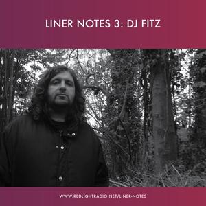 Liner Notes 3: DJ Fitz