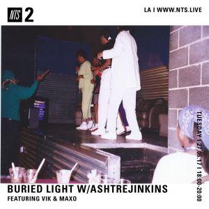 Buried Light w/ Ashtrejinkins, Vik & Maxo - 27th June 2017