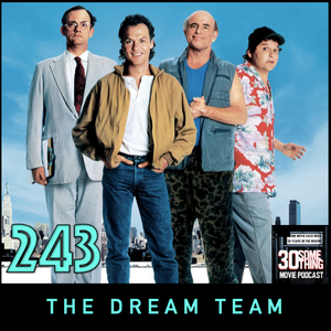 """Episode #243: """"It's great to be young and insane""""   The Dream Team (1989)"""