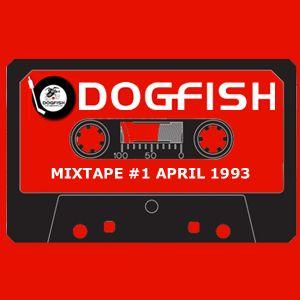 Dogfish Mixtape #1 - Mark and Damien April 1993
