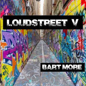 Loudstreet V