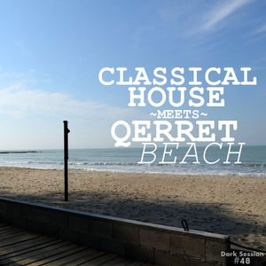CLASSICAL HOUSE MEETS QERRET BEACH - DARK SESSION #48