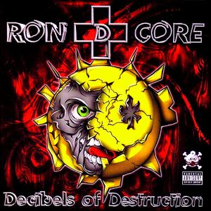 Ron D Core - Decibels Of Destruction (Underground Construction - 2000)