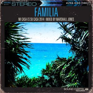 Marshall Jones - Familia (Mi Casa Es Su Casa 2014 mix)