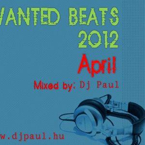 Wanted Beats 2012 April Mixed by Dj Paul (www.djpaul.hu)