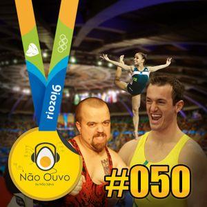 Não Ouvo #050 - Curtindo o Brasa Olímpico