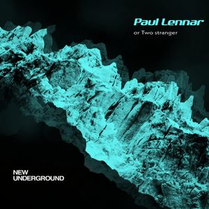 New Underground Podcast #017 (Guestmix by Paul Lennar)
