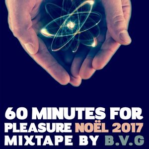 60 Minutes for Pleasure Christmas 2017 Mixtape by Bruno VG
