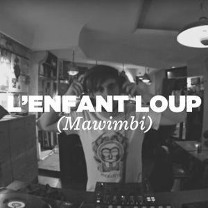 L'Enfant Loup (Mawimbi) • DJ set • LeMellotron.com