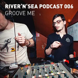 Podcast 006 - Groove Me