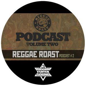 Riddim Tuffa - Reggae Roast podcast #2