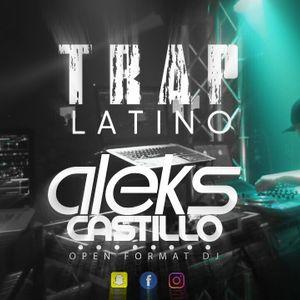 Trap Latino by Dj Aleks Castillo Vol.1