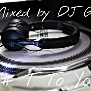 DJ G - T To You 2k18