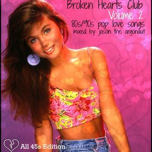 Broken Hearts Club Vol 2 (Pop Love Songs From The 80s/90s) Special 45s Edition