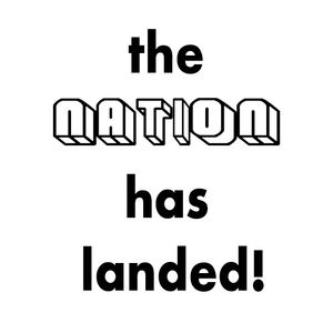 The Nation Has Landed!