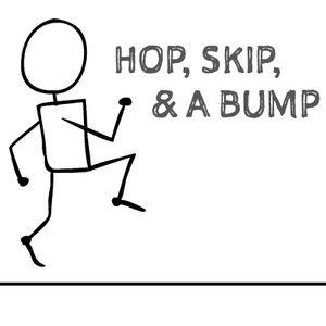 Hop Skip & a Bump