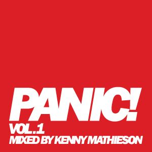 PANIC vol.1 mixed by KENNY MATHIESON