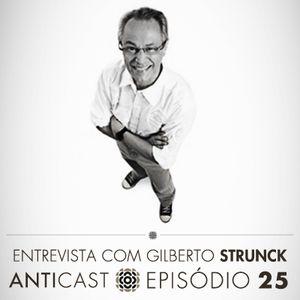 AntiCast 25 - Entrevista com Gilberto Strunck