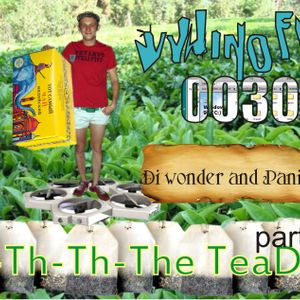 Vyhino FM podcast 0030 T-Th-Th-The TeaDay part 2 Di wonder & Panicbot