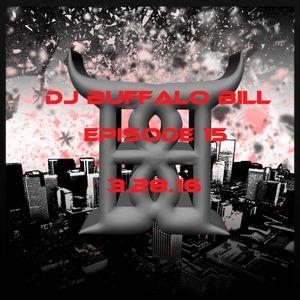 DJ Buffalo Bill- Episode 15 3.28.16
