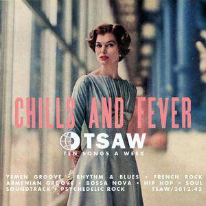 TSAW/2012.43 • Chills & Fever
