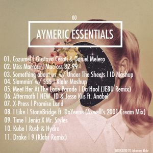 Aymeric Essentials 00 | A selection of Groove House, Tech House, Influences & Many more