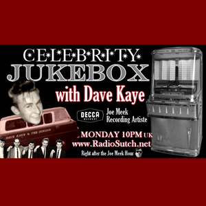 Radio Sutch: Celebrity Jukebox - Dave Kaye